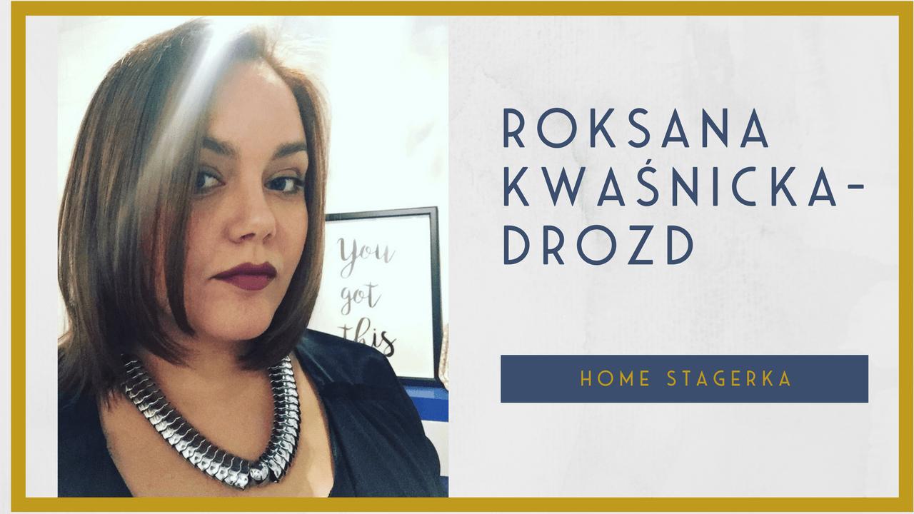 Roksana Kwaśnicka-Drozd HOME STAGERKA